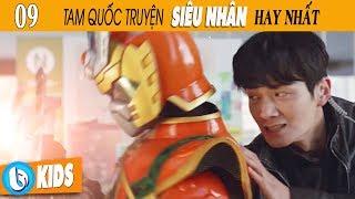 Siêu Nhân Tam Quốc Truyện (LEGEND HERO) - Tập 9 | Phim Siêu Nhân Hay Nhất