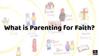 What is Parenting for Faith? Children connecting with God in the everyday