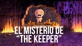 EL MISTERIO DE THE BINDING OF ISAAC - THE KEEPER