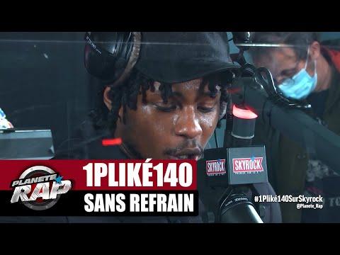 Youtube: 1PLIKÉ140 «Sans refrain» #PlanèteRap