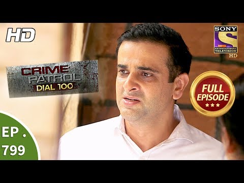 Crime Patrol Dial 100 – Ep 799 – Full Episode  – 14th June, 2018