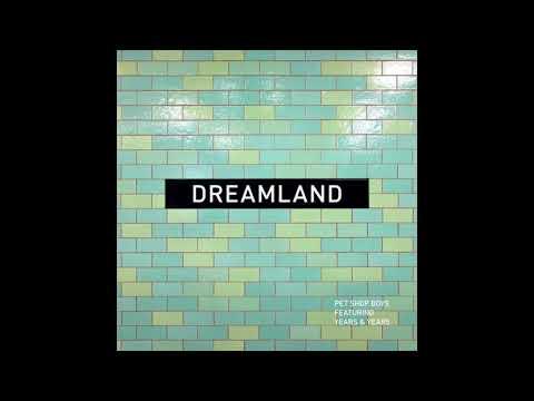 Pet Shop Boys - Dreamland Ft. Years & Years