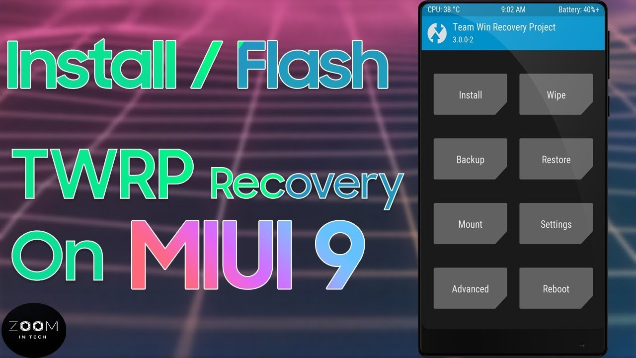 How To Install TWRP Recovery On Miui 9 ROM - Easy Guide