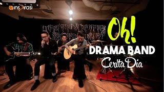 #OH!: Drama Band - Cerita Dia.