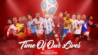 FIFA World Cup 2018 Promo HD   The Time Of Our Lives