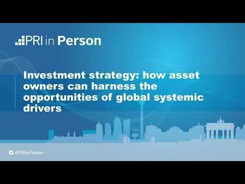 PRI in Person 2017 - Investment strategy: AOs and global systemic drivers