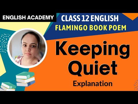 Keeping Quiet Summary, Explanation, Question Answers, NCERT Class 12