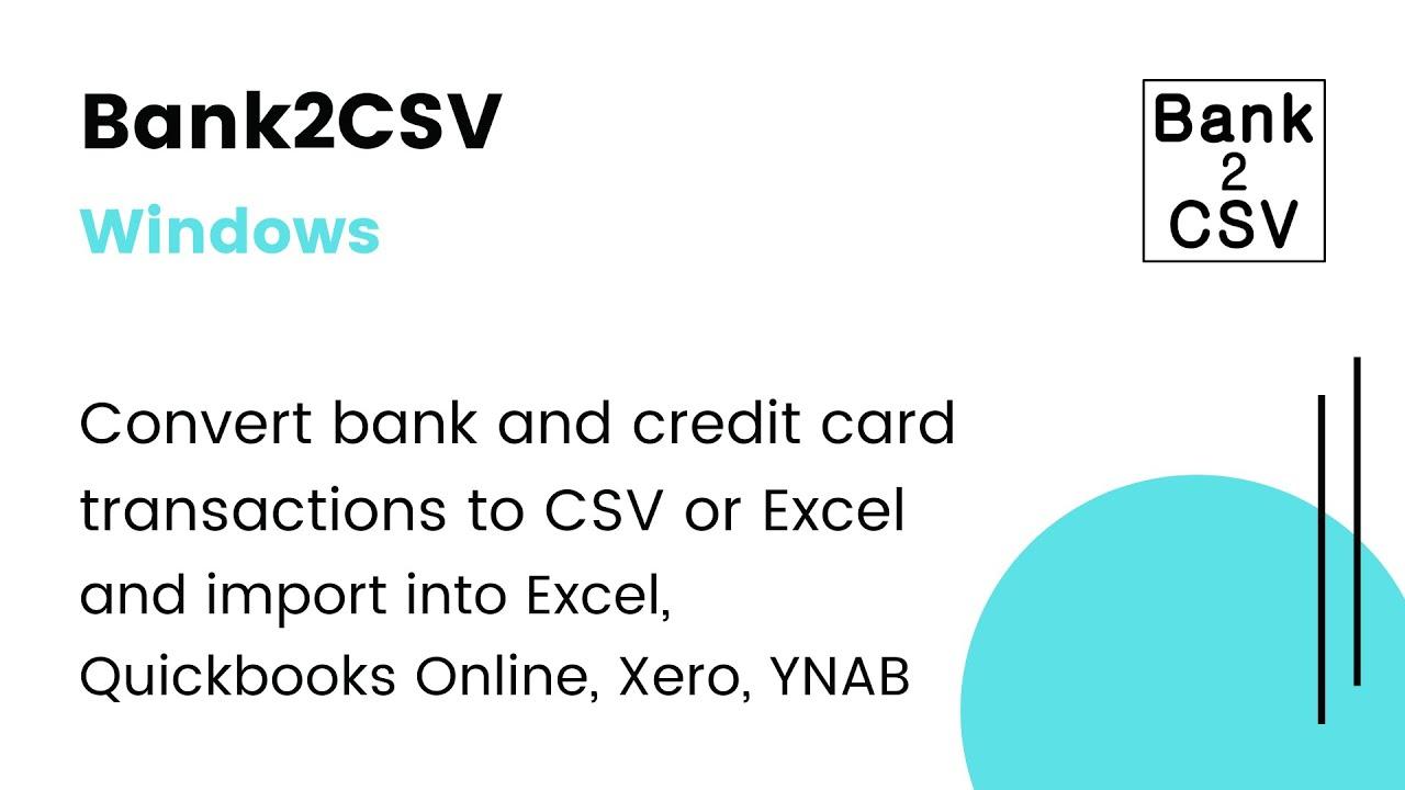 Bank2CSV(Win): Convert CSV/Excel/PDF/QFX/QIF/OFX/QBO to CSV & import into  Excel,QB Online,Xero[2019]