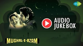 Mughal-E-Azam | All Songs | Hindi Movie Songs Jukebox | Madhubala, Dilip Kumar, Prithviraj Chauhan