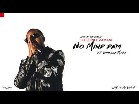 Ice Prince - No Mind Dem (ft. Vanessa Mdee) (Audio) | Jos To The World