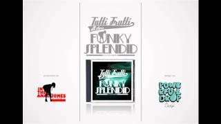 Tutti Frutti All Stars - Funk, Soul & Jazz (FUNKY SPLENDID MOMCI IZVANREDNI) 2010