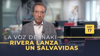 La voz de Iñaki Gabilondo | 17/09/2019 | Rivera lanza un salvavidas