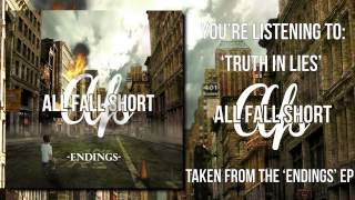 "All Fall Short - ""Truth In Lies"" [Endings EP]"