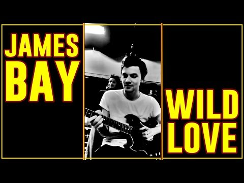 James Bay - Wild Love (Live) (Letra en Español)
