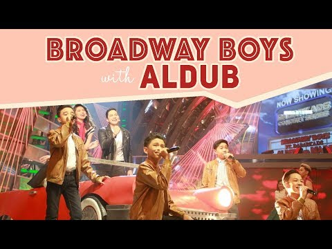 Broadway Boys with AlDub | July 21, 2018