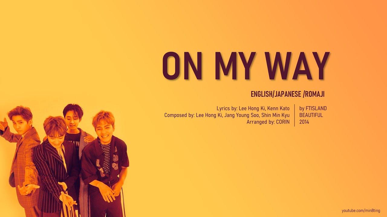 FTISLAND - 'On My Way' (Lyric Video - Eng/Jpn/Romaji)