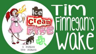 Ice Cream Fire - Tim Finnegan's Wake Thumbnail