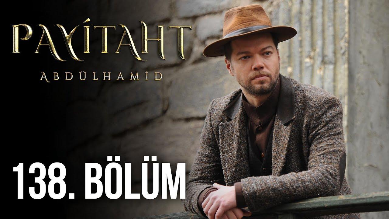 Payitaht Abdülhamid 138. Bölüm