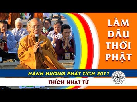 Hành Hương Phật Tích 2011: Làm dâu thời Phật (09/03/2011)