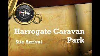 Harrogate Caravan Park Site Arrival