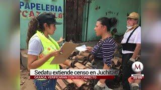 Sedatu extiende el censo en Juchitán para verificar conteo
