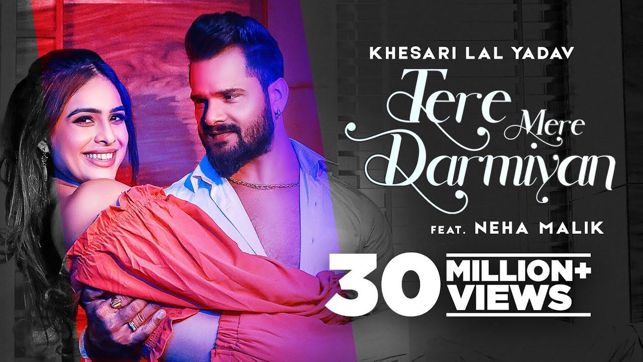 Download KHESARI LAL YADAV : Tere Mere Darmiyan | Ft Neha Malik | Vinay Vinayak | Latest Hindi Songs 2021