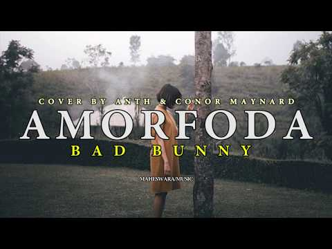Bad Bunny - Amorfoda (Cover By Anth ft. Conor Maynard)