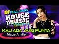 Mega Armita Kau Ada Yang Punya House Music Terbaru  Dj Full Bass  Music  Mp3 - Mp4 Download