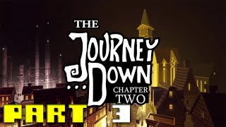 The Journey Down: Chapter 2 - Walkthrough Part 3