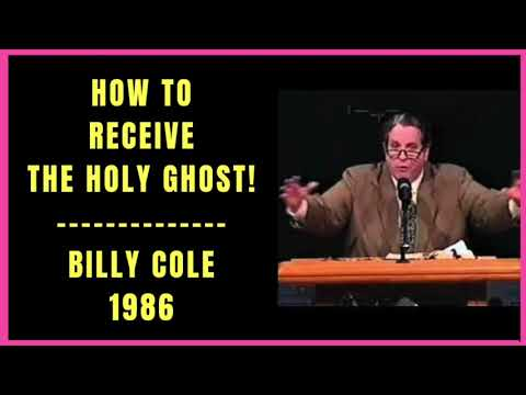 How to Receive the Holy Ghost by Billy Cole 1986