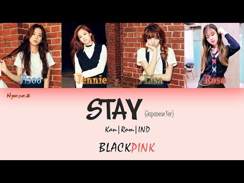 Lirik [Kan|Rom|IND] BLACKPINK - STAY (japanese Ver) Color Coded Lyric Full