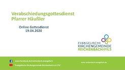 VERABSCHIEDUNG |  Evangelische Kirchengemeinde Reichenbach | Online-Gottesdienst vom 19.04.2020