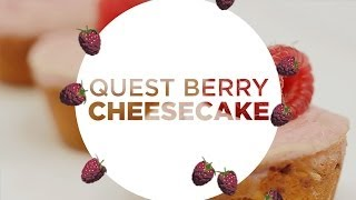 Cooking Clean with Quest - Quest Berry Cheesecake
