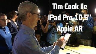 Tim Cook ile iPad Pro 10.5 ve iPad AR | iOS 11 ön inceleme