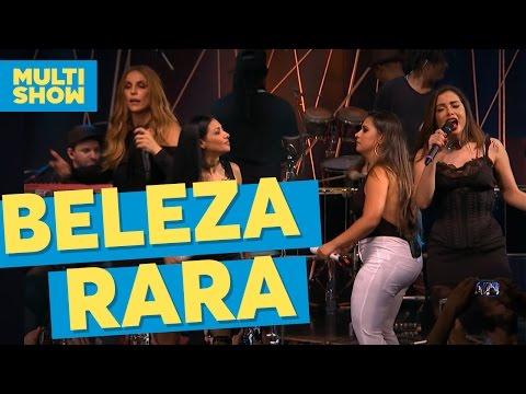 Beleza Rara | Anitta + Ivete + Simone e Simaria | Música Boa Ao Vivo | Multishow