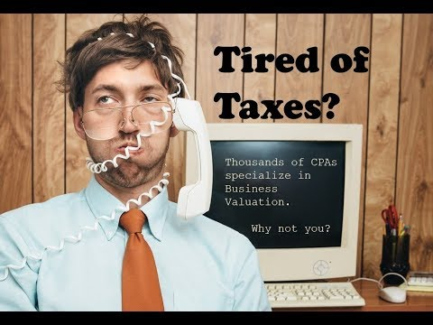 Tired of Taxes? Thousands of CPAs Specialize in Business Valuation—Why Not You?