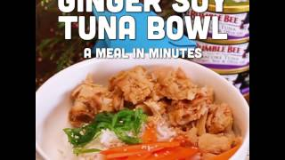 A Meal In Minutes - Ginger Soy Tuna Bowl Recipe