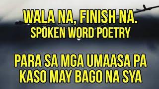 Wala na Finish Na - Spoken Word Poetry