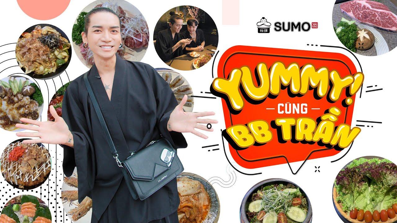 Yummy cùng BB Trần | Với 799k, BB Trần cùng người yêu ăn sập nhà hàng SUMO Yakiniku