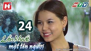 Lẩn Khuất Một Tên Người – Tập 24 | Phim Tâm Lý Việt Nam Hay Nhất 2017