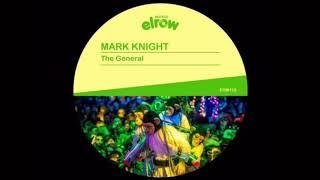 Mark Knight - The General (Original Mix)