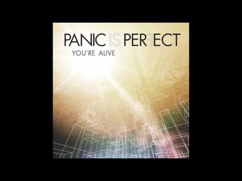 Panic Is Perfect - You're Alive (Official Audio)