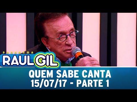 Quem Sabe Canta - Parte 1 | Programa Raul Gil (15/07/17)