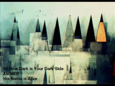 His Name is Alive - How Dark is Your Dark Side