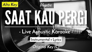 Download Lagu (KARAOKE) SAAT KAU PERGI - VAGETOZ (ALTO KEY | LIVE ACOUSTIC GUITAR) mp3