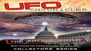 UFO Chronicles - The Shadow World - Aliens are HERE & the real Men In Black DONT want you to know