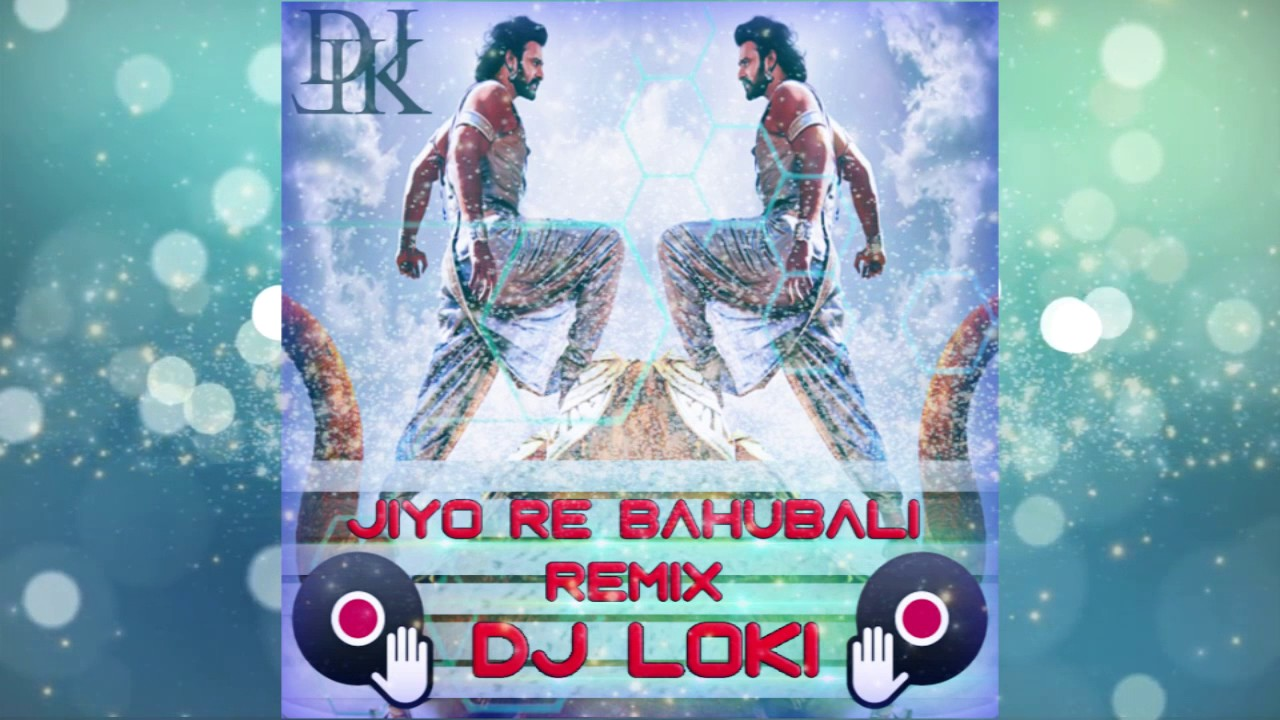 Jiyo Re Bahubali Remix (Dj Loki) Bahubali 2