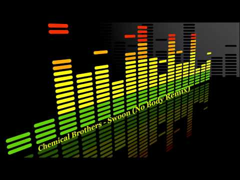Chemical Brothers - Swoon (No Body Remix)