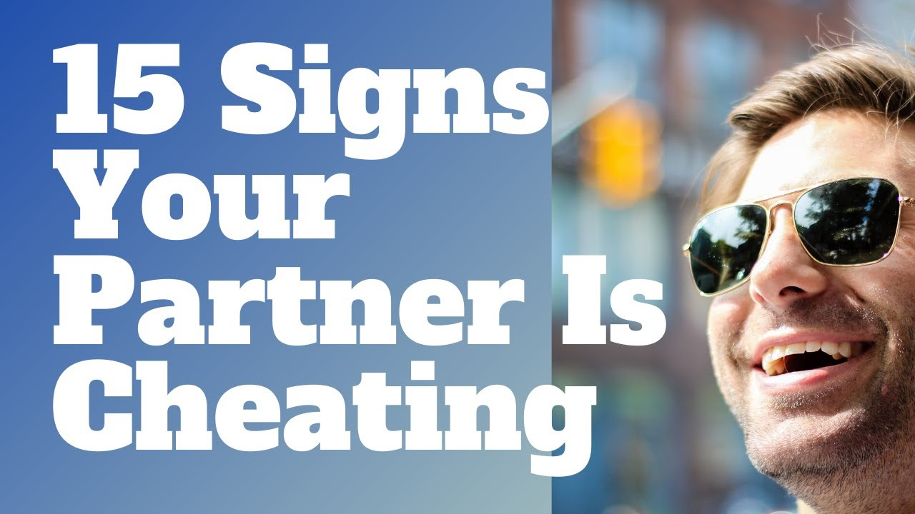 15 Signs Your Partner Is Cheating