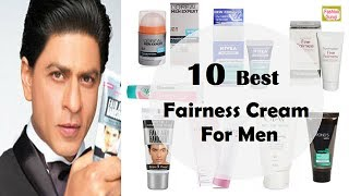 Top 10 Face Whitening Creams for Men | Best Fairness Cream for Indian Men | BEST FAIRNESS CREAM?